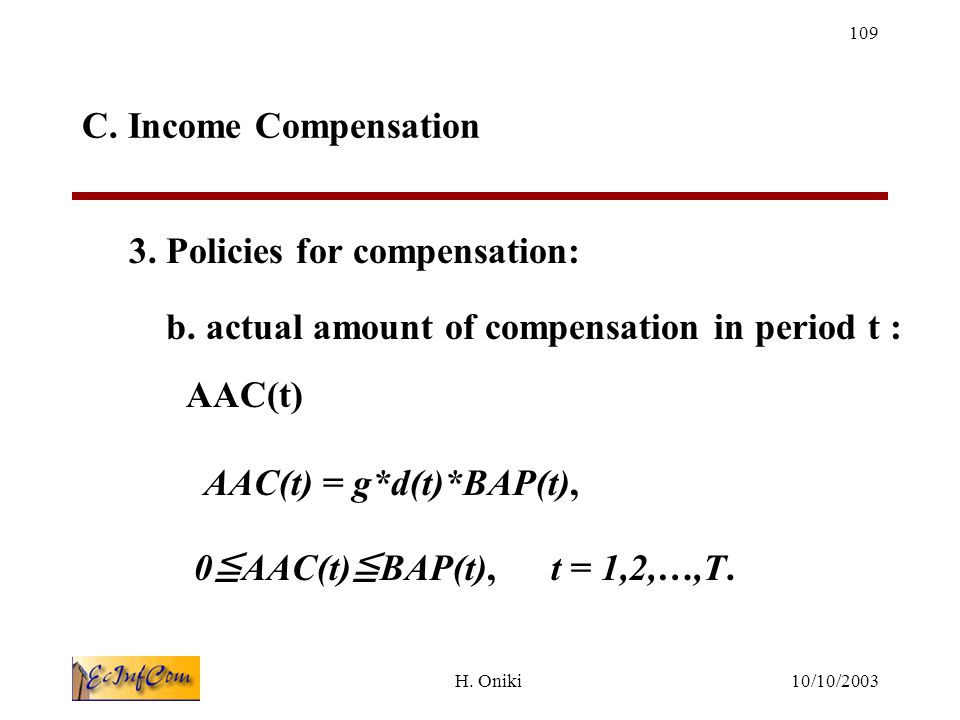 10/10/2003H.Oniki 109 C. Income Compensation 3. Policies for compensation: b.