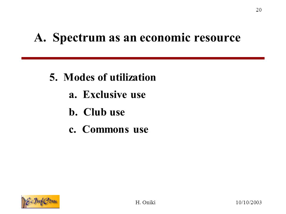 10/10/2003H.Oniki 20 A. Spectrum as an economic resource 5.