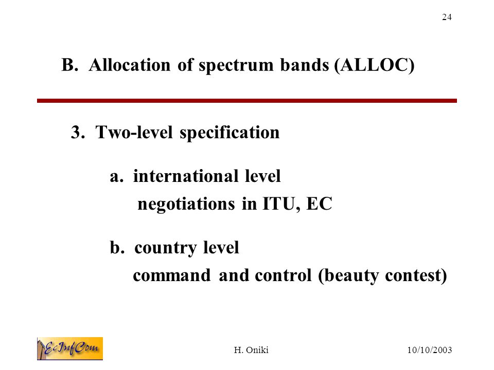 10/10/2003H.Oniki 24 B. Allocation of spectrum bands (ALLOC) 3.