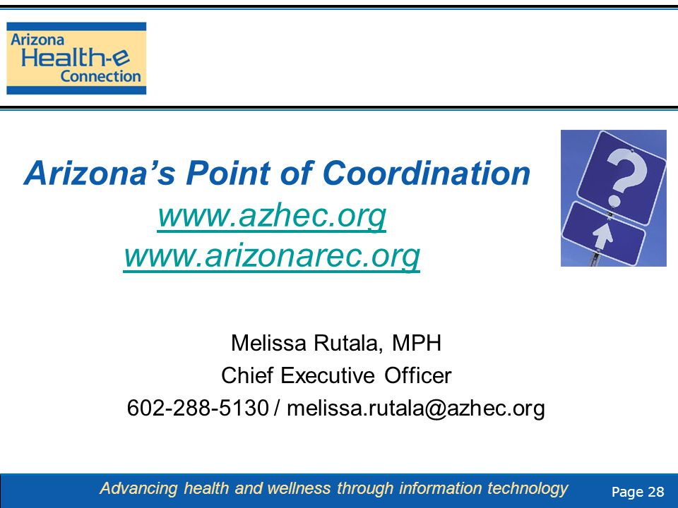 Page 28 Advancing health and wellness through information technology Arizona's Point of Coordination www.azhec.org www.arizonarec.org www.azhec.org ww