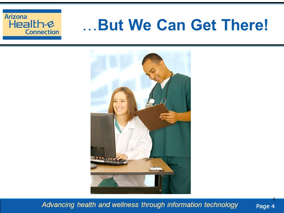 Page 15 Advancing health and wellness through information technology Medicare & Medicaid Programs: Current Stats Over 90,000 providers and hospitals registered for the Medicare and Medicaid Over $652 million paid to date Estimated that $500 million to Arizona providers and hospitals over program lifespan