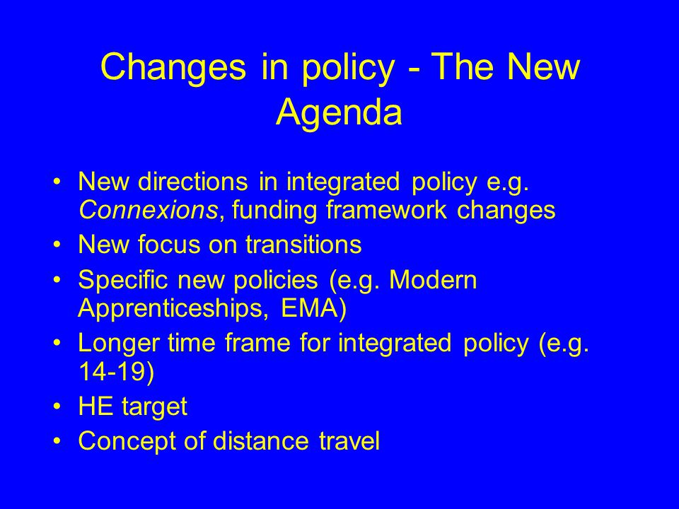 LSYPE – the need for a new study Changes in policy Changes in labour markets Changes in youth transitions Changes in information needs Deficiencies in current information available