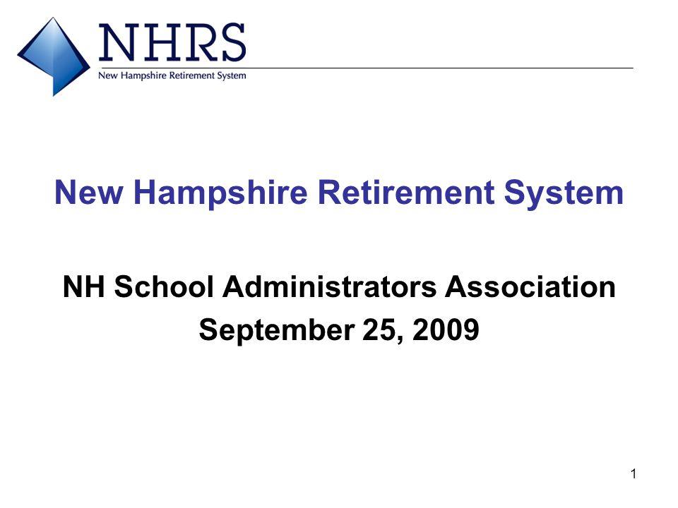 1 New Hampshire Retirement System NH School Administrators Association September 25, 2009