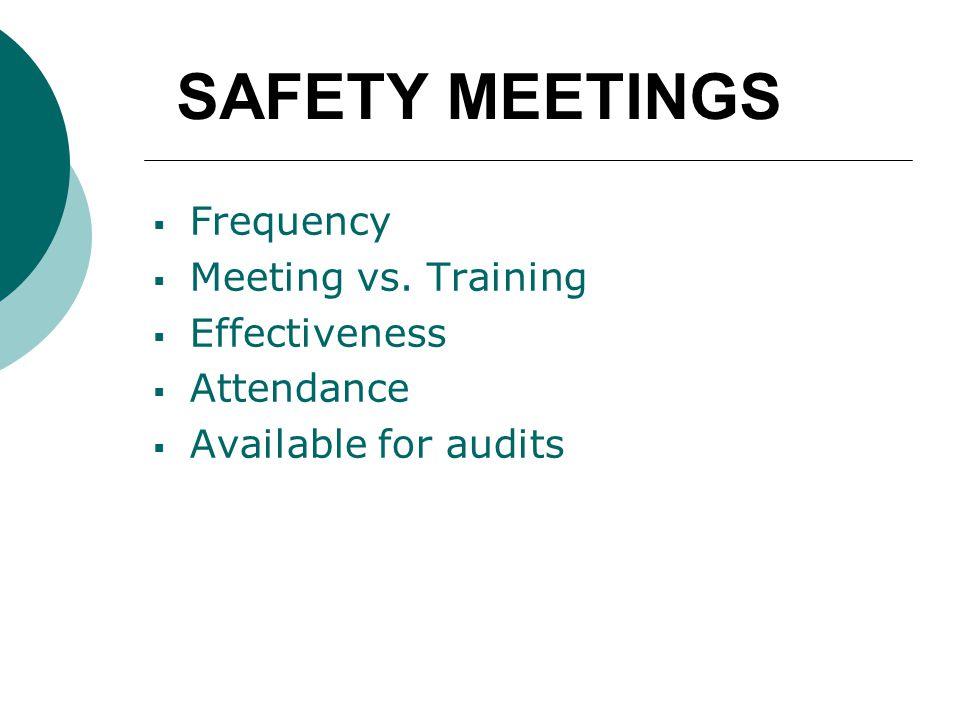 SAFETY MEETINGS  Frequency  Meeting vs.