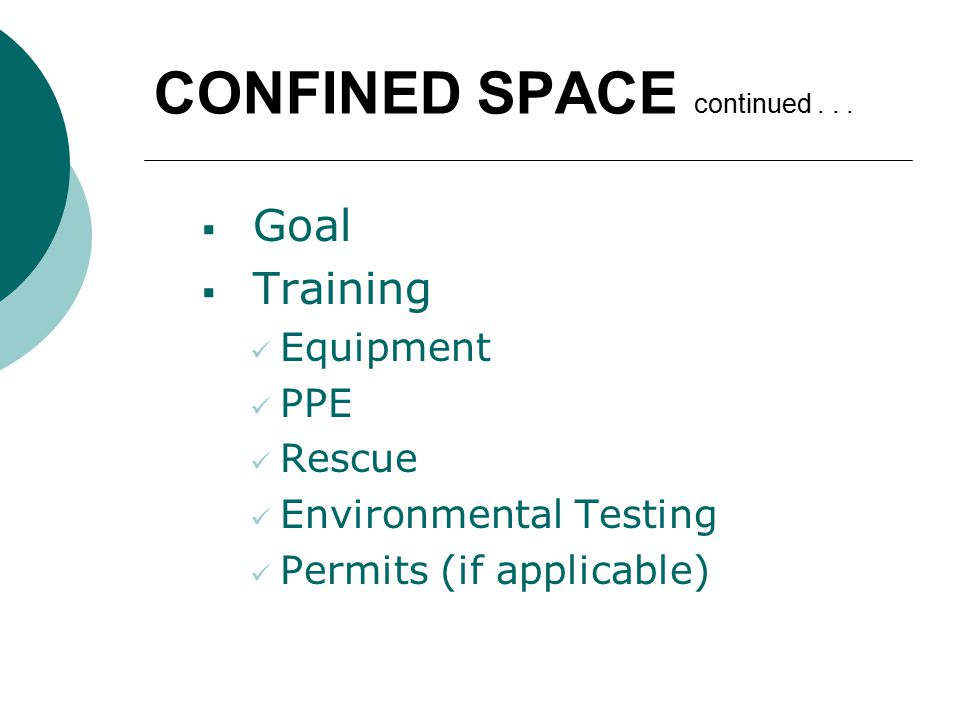 CONFINED SPACE continued...