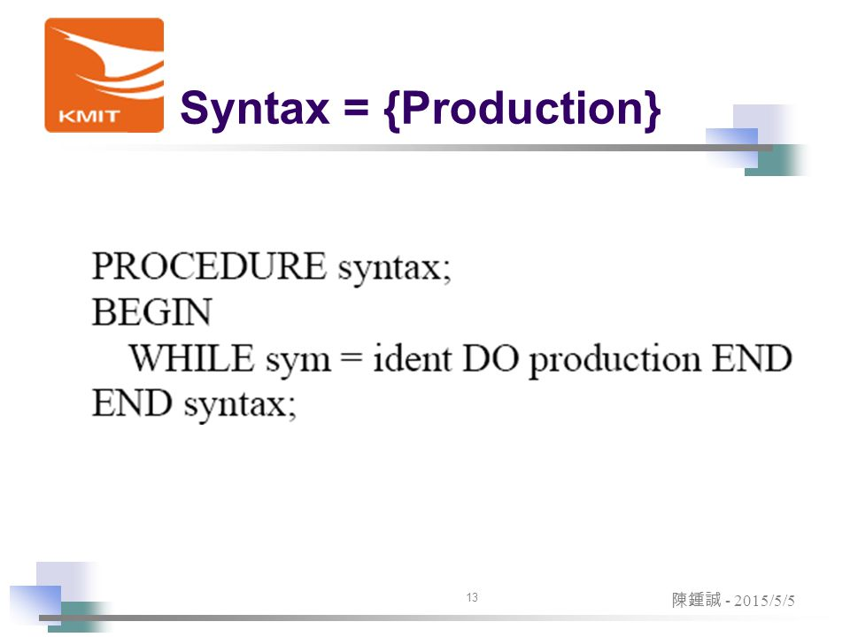 Syntax = {Production} 13 陳鍾誠 - 2015/5/5