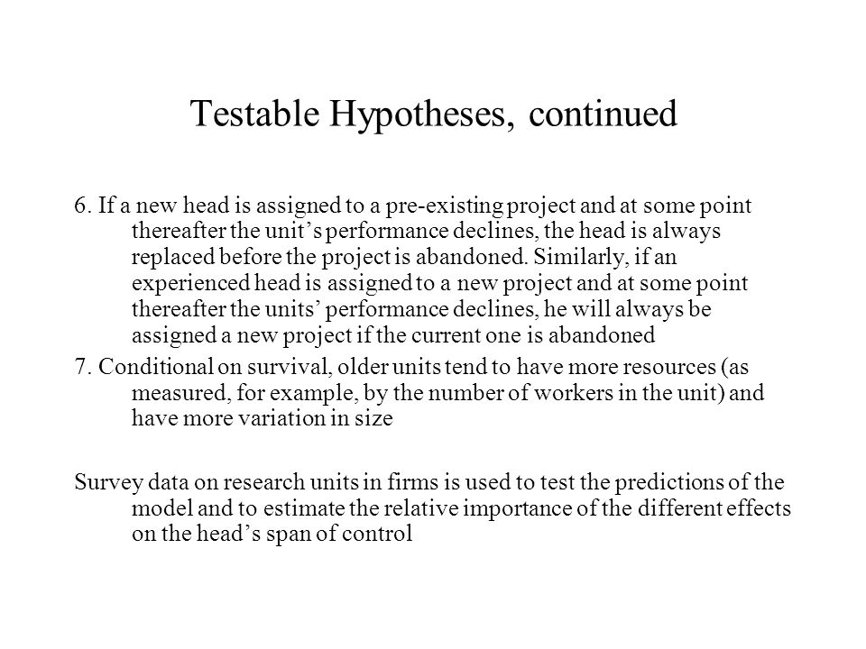 Testable Hypotheses, continued 6.