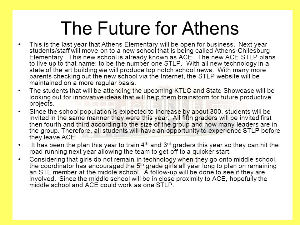 The Future for Athens This is the last year that Athens Elementary will be open for business.