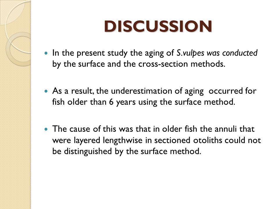 DISCUSSION In the present study the aging of S.vulpes was conducted by the surface and the cross-section methods.