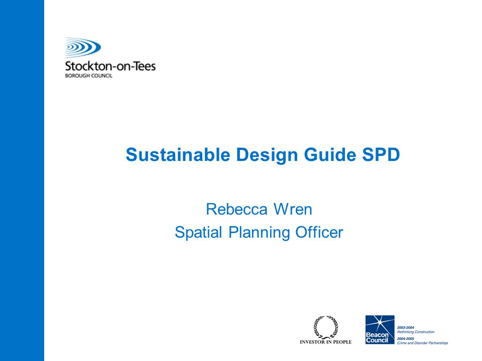The SPD : Encourages the delivery of well-designed and sustainable developments.