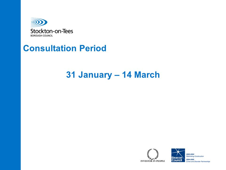 Consultation Period 31 January – 14 March