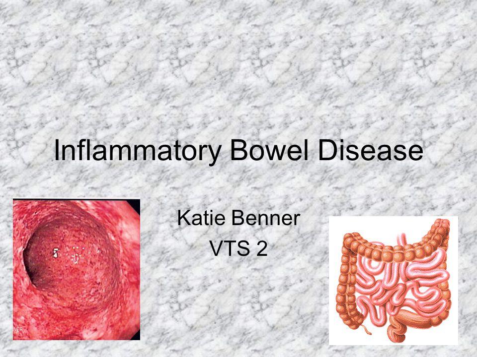 Inflammatory Bowel Disease Katie Benner VTS 2