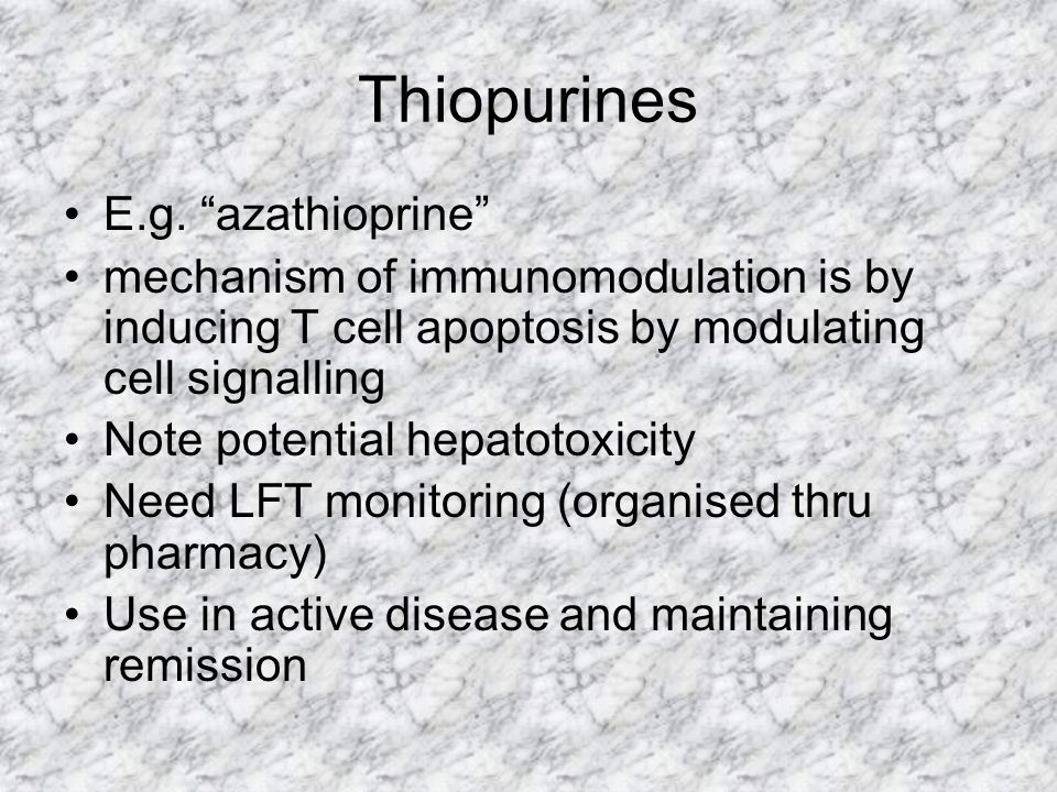 "Thiopurines E.g. ""azathioprine"" mechanism of immunomodulation is by inducing T cell apoptosis by modulating cell signalling Note potential hepatotoxic"