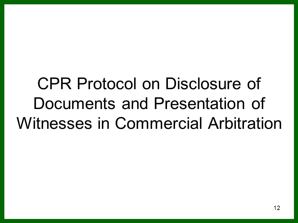12 CPR Protocol on Disclosure of Documents and Presentation of Witnesses in Commercial Arbitration