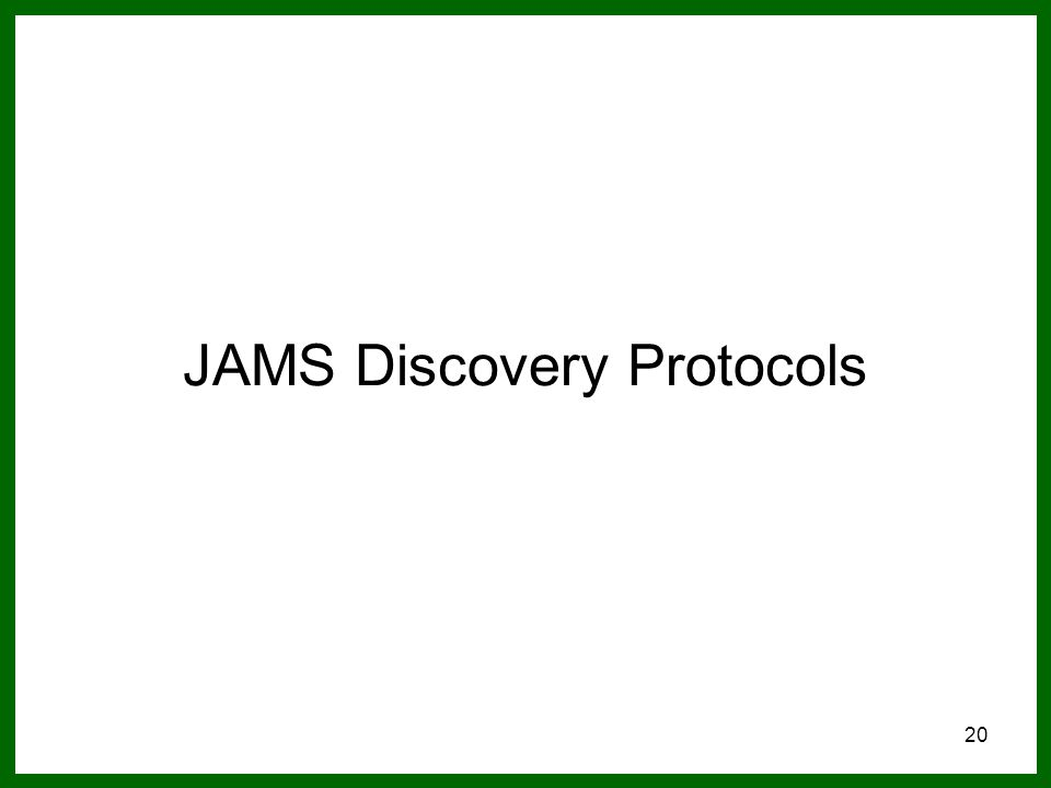 20 JAMS Discovery Protocols