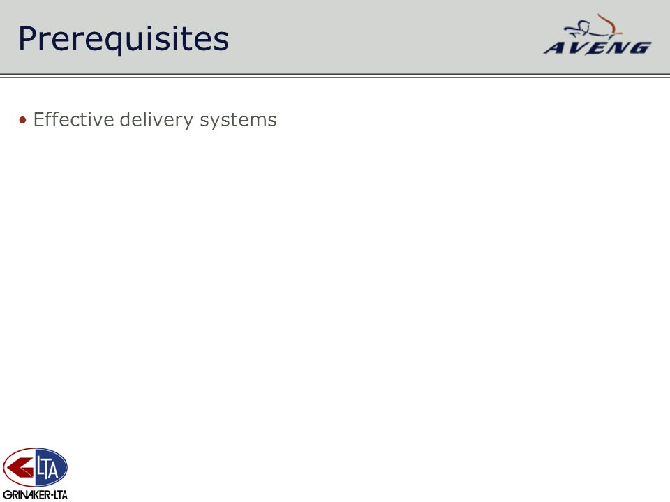 Prerequisites Effective delivery systems