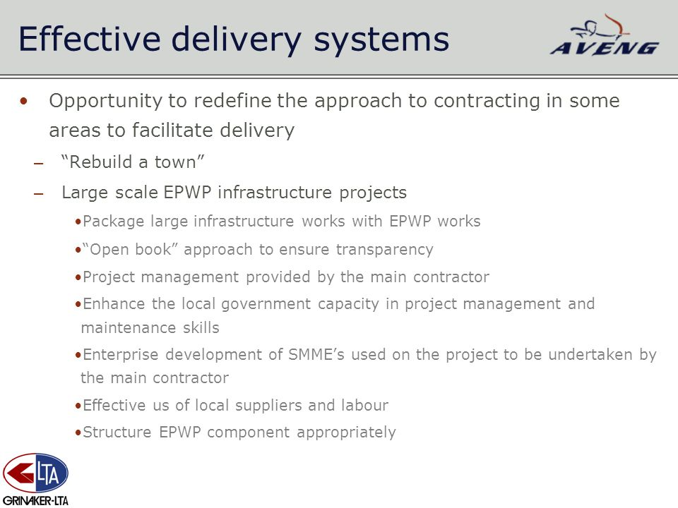 "Effective delivery systems Opportunity to redefine the approach to contracting in some areas to facilitate delivery – ""Rebuild a town"" – Large scale E"