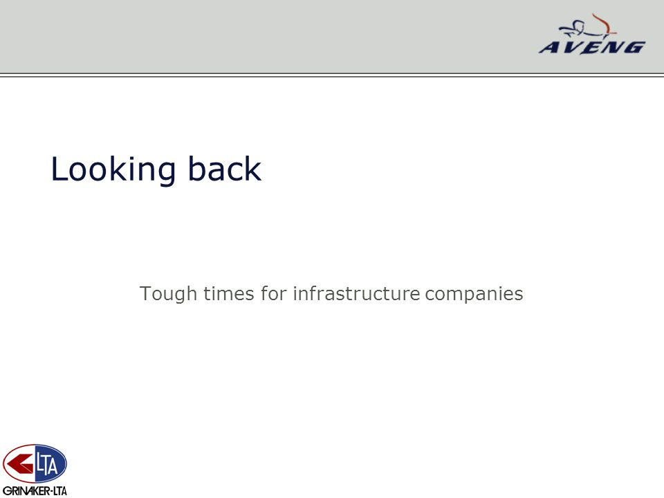 Looking back Tough times for infrastructure companies