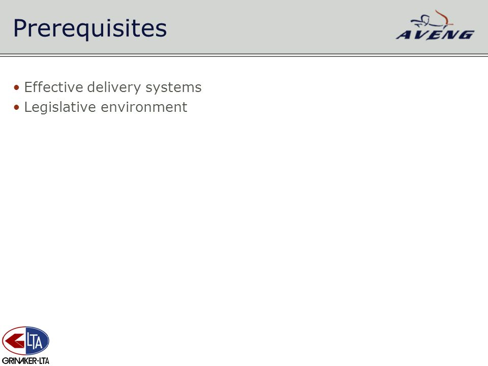 Prerequisites Effective delivery systems Legislative environment