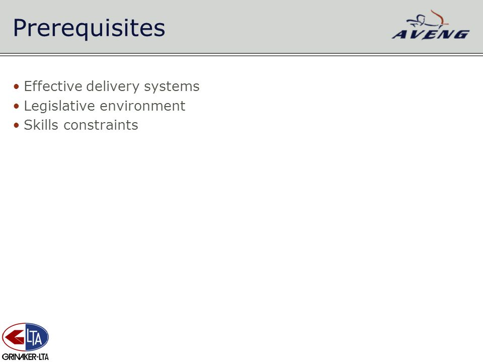 Prerequisites Effective delivery systems Legislative environment Skills constraints