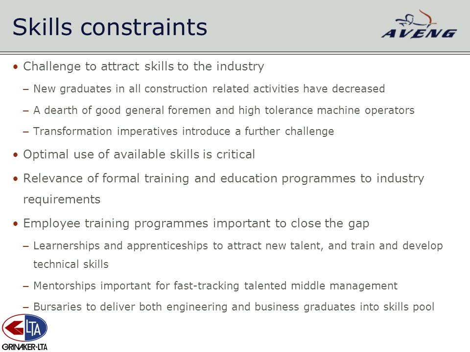 Challenge to attract skills to the industry – New graduates in all construction related activities have decreased – A dearth of good general foremen a