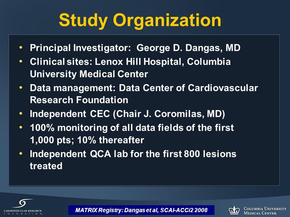 Study Organization Principal Investigator: George D.