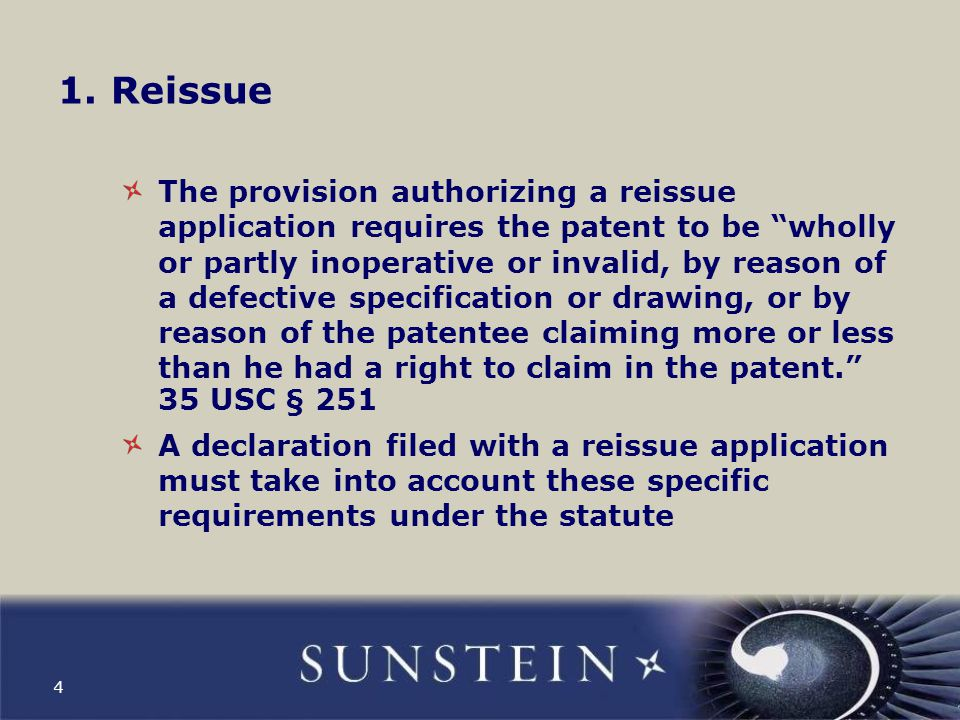 """1. Reissue The provision authorizing a reissue application requires the patent to be """"wholly or partly inoperative or invalid, by reason of a defectiv"""