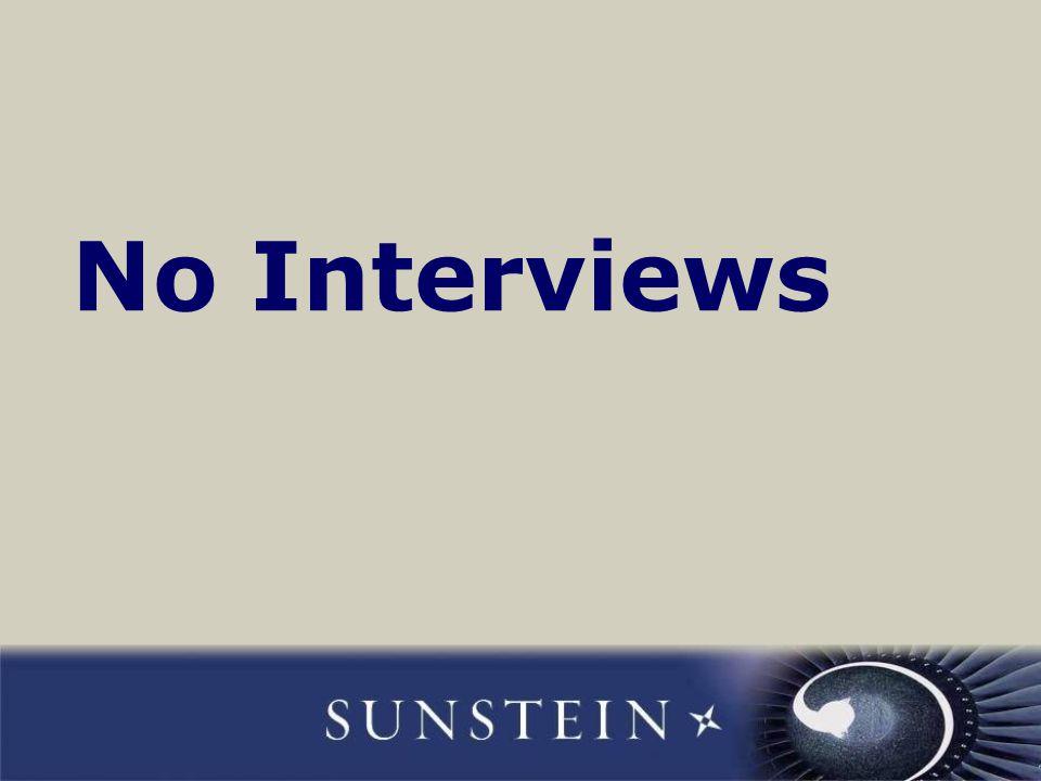 No Interviews