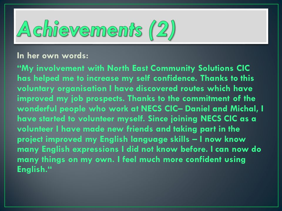 In her own words: My involvement with North East Community Solutions CIC has helped me to increase my self confidence.