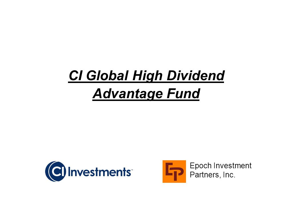 CI Global High Dividend Advantage Fund Epoch Investment Partners, Inc.