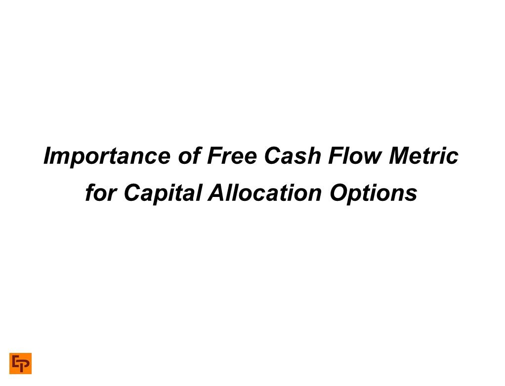 Importance of Free Cash Flow Metric for Capital Allocation Options