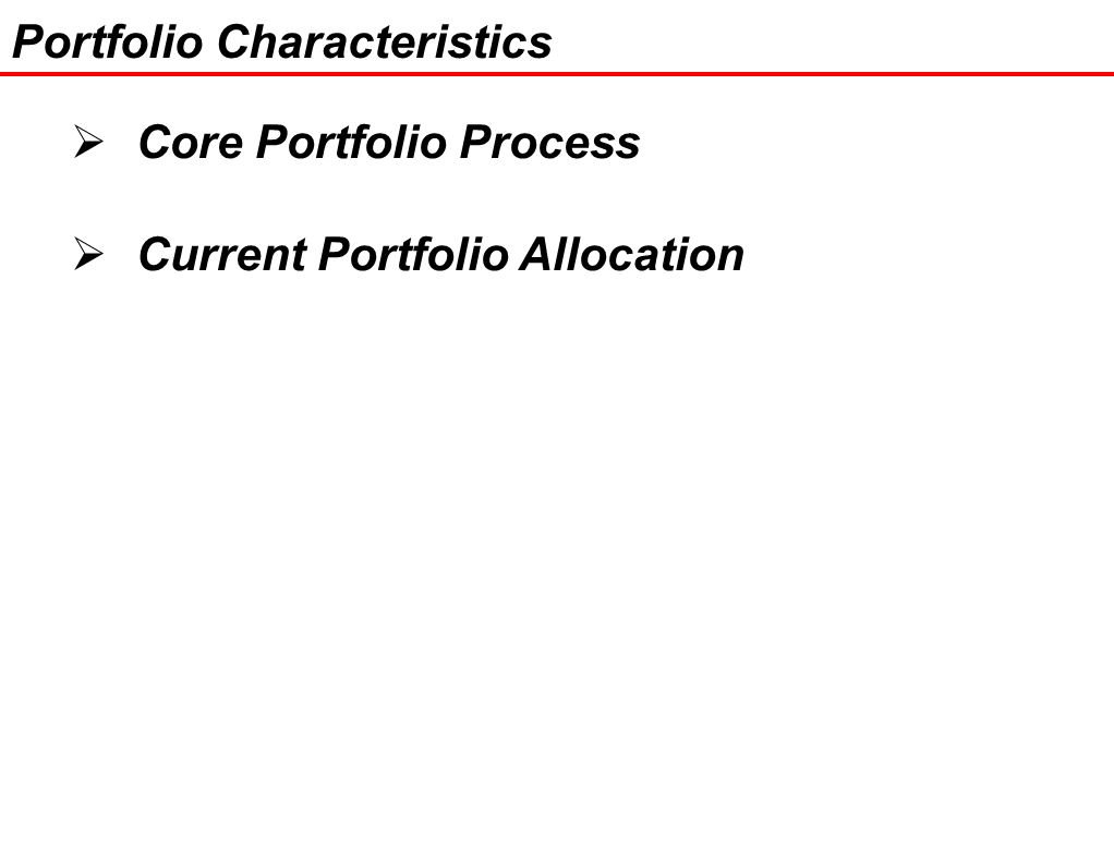 29 Portfolio Characteristics  Core Portfolio Process  Current Portfolio Allocation