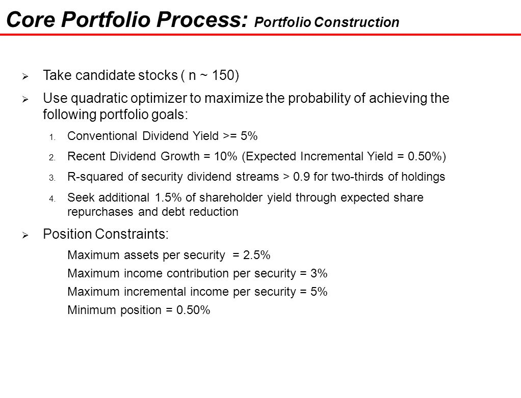 32  Take candidate stocks ( n ~ 150)  Use quadratic optimizer to maximize the probability of achieving the following portfolio goals: 1.