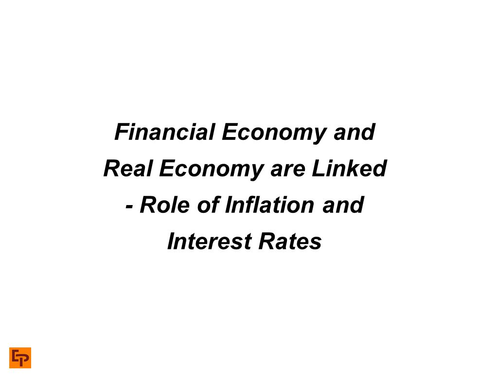 9 Real and Financial Economy: Directly Connected Real GDP Inflation Stock Market Level P/E Ratio EPS Nominal GDP + = Real EconomyFinancial Economy x