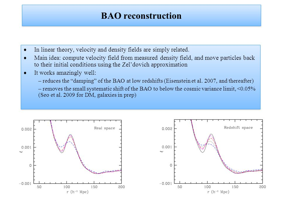 BAO reconstruction  In linear theory, velocity and density fields are simply related.