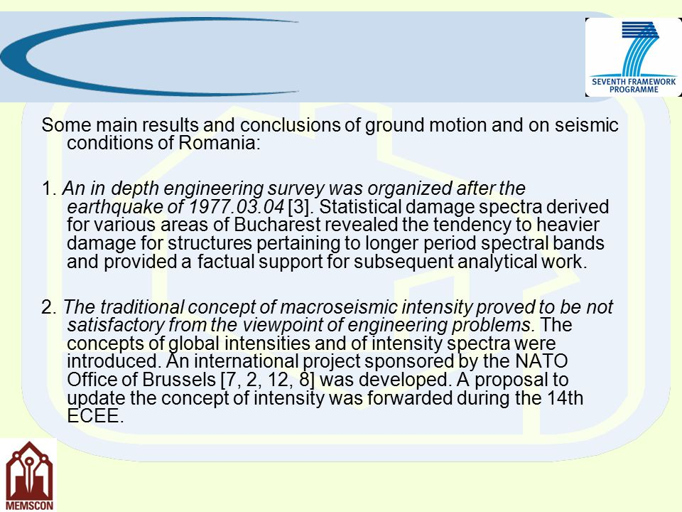 Some main results and conclusions of ground motion and on seismic conditions of Romania: 1.
