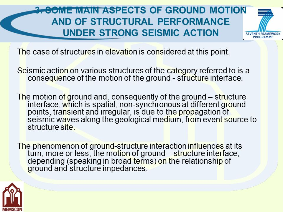 The ground - structure interface motion induces a motion of a structure as a whole, and this leads to oscillations, deformation and stresses.