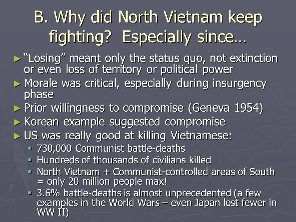 B. Why did North Vietnam keep fighting.