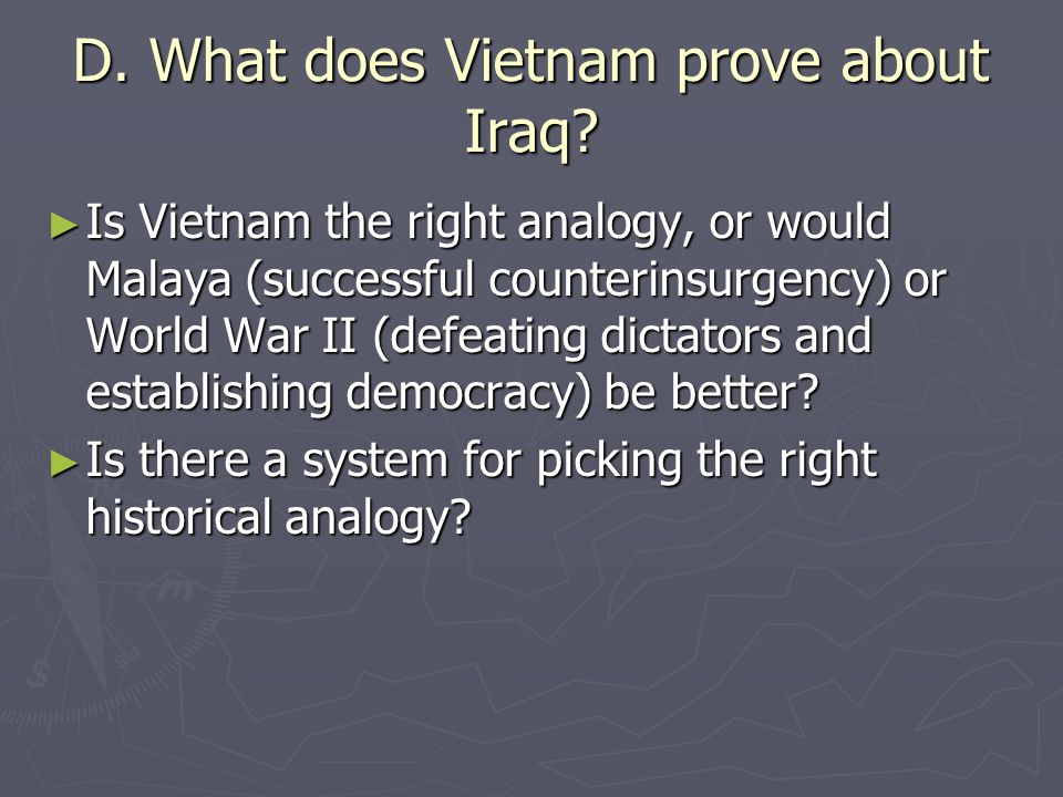 D. What does Vietnam prove about Iraq.