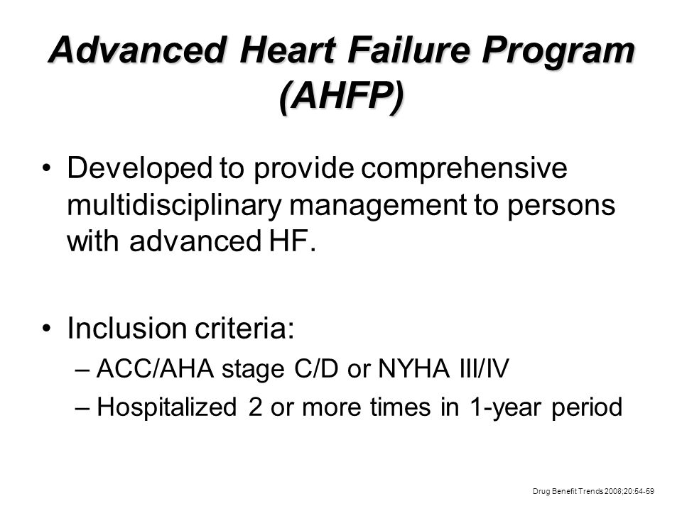 Advanced Heart Failure Program (AHFP) Developed to provide comprehensive multidisciplinary management to persons with advanced HF.