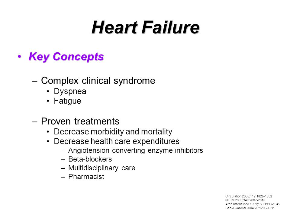 HF non-Pharmacologic Management Home-based interventions –Decreased: All cause-admission HF related admission Mean days in the hospital Telephone-based interventions –Decreased: Mortality HF admissions Heart 2005;91:899-906