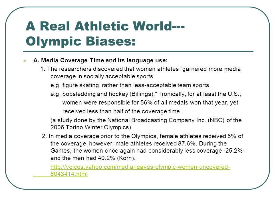 A Real Athletic World--- Olympic Biases: A. Media Coverage Time and its language use: 1. The researchers discovered that women athletes