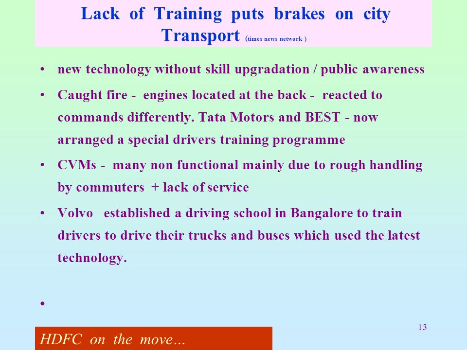 13 Lack of Training puts brakes on city Transport ( times news network ) new technology without skill upgradation / public awareness Caught fire - eng