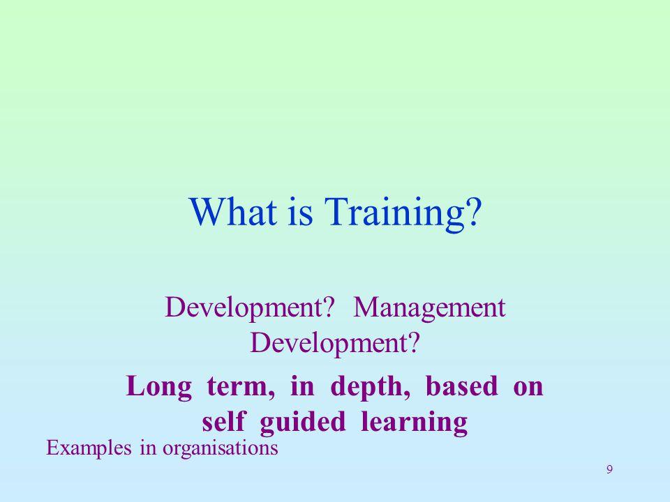 9 What is Training. Development. Management Development.
