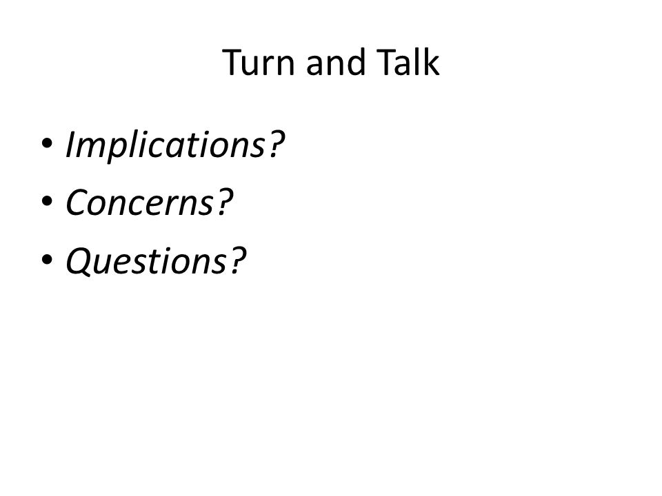 Turn and Talk Implications Concerns Questions