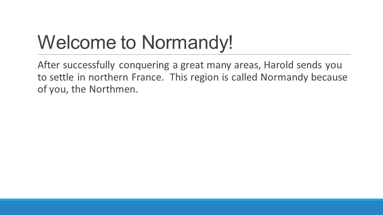 Welcome to Normandy.