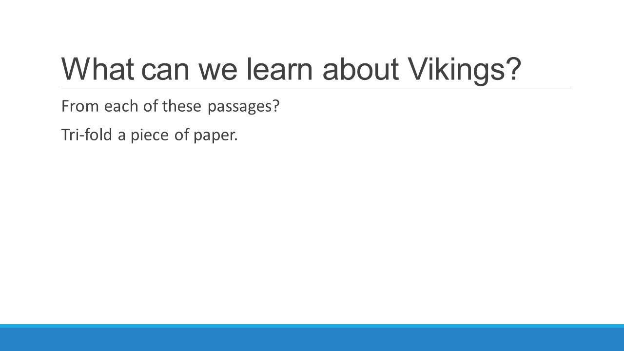 What can we learn about Vikings From each of these passages Tri-fold a piece of paper.