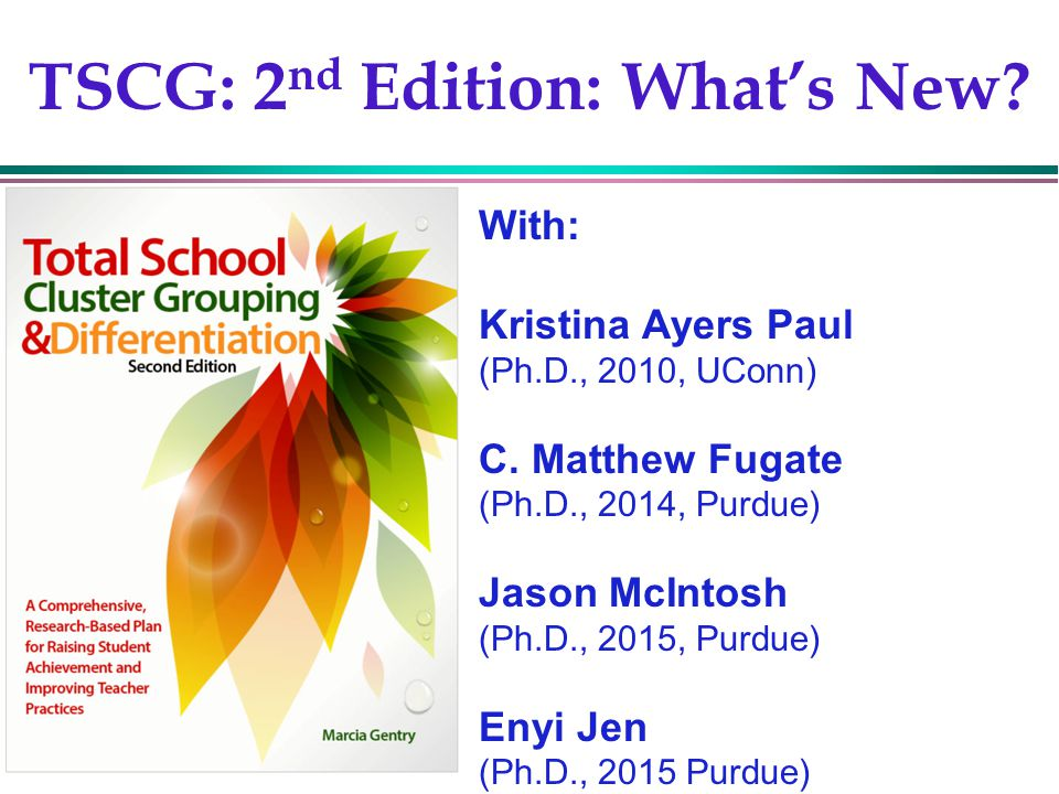Gentry, 200216 TSCG: 2 nd Edition: What's New. With: Kristina Ayers Paul (Ph.D., 2010, UConn) C.
