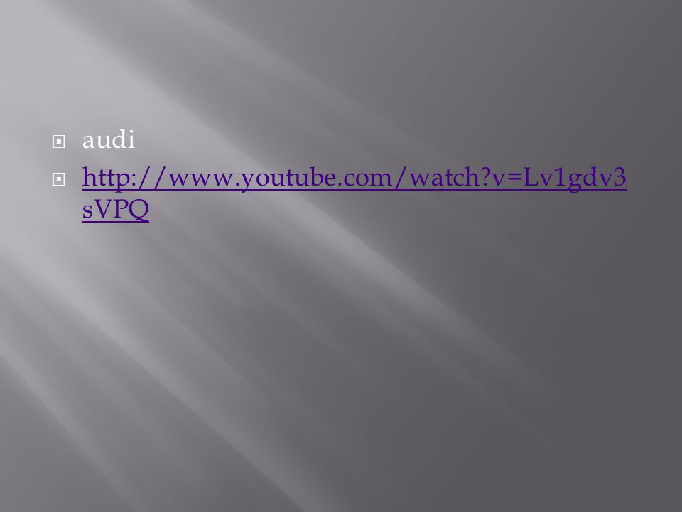  audi  http://www.youtube.com/watch v=Lv1gdv3 sVPQ http://www.youtube.com/watch v=Lv1gdv3 sVPQ