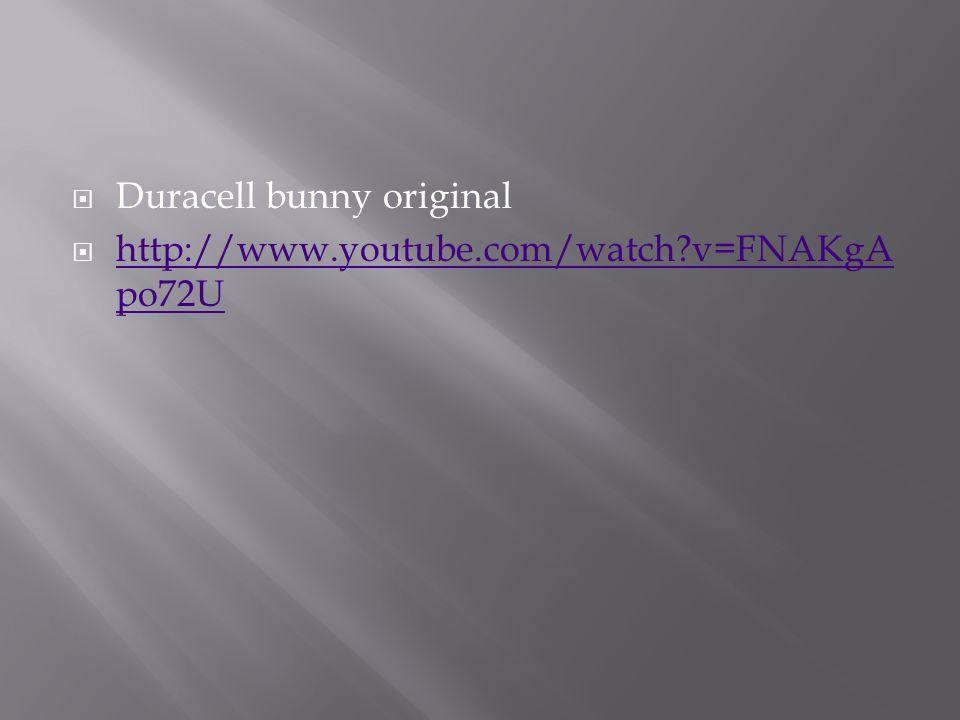  Duracell bunny original  http://www.youtube.com/watch v=FNAKgA po72U http://www.youtube.com/watch v=FNAKgA po72U